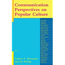 Communication Perspectives on Popular Culture (Communication Perspectives in Popular Culture)
