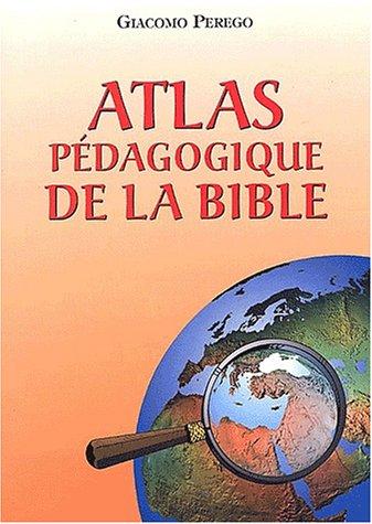 Atlas pedagogique de la Bible