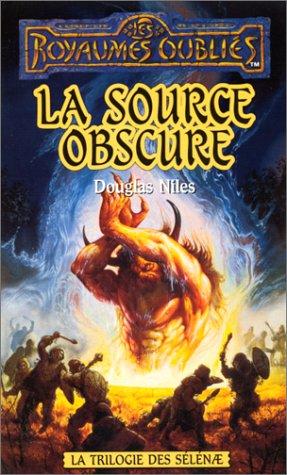 Trilogie des Sélénae, tome 3 : La Source obscure