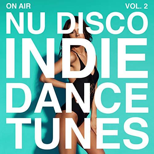 On Air Nu Disco / Indie Dance Tunes, Vol. 2