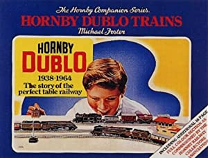 The History of Hornby Dublo Trains, 1938-1964: The Story of the Perfect Table Railway (Hornby Companion)