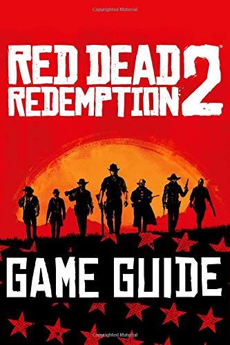 Red Dead Redemption 2 Guide: Complete Game Guide par Hugh Thompson