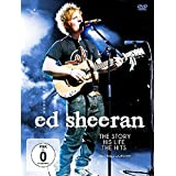 Ed Sheeran - The Story, His Life, The Hits