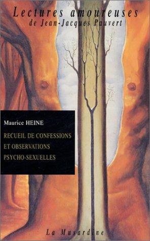 Recueil de confessions et observations psycho-sexuelles par Maurice Heine