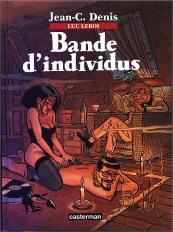 Luc Leroi, Tome : Bande d'individus par Jean Denis