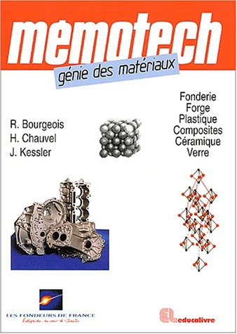 Memotech génie des materiaux par René Bourgeois, Jacques Kessler, Henri Chauvel