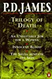 "Trilogy of Death: ""Unsuitable Job for a Woman"", ""Innocent Blood"", ""Skull Beneath the Skin"""