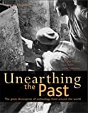 Unearthing the Past: The Great Discoveries of Archaeology from World