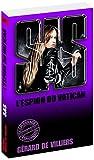 Telecharger Livres SAS 132 L espion du Vatican (PDF,EPUB,MOBI) gratuits en Francaise