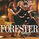 Songtexte von The Forester Sisters - Talkin' 'Bout Men