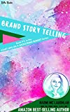 Brand Story Telling: Book #3 in the START-UPS ON A SHOESTRING BUDGET Series (English Edition)