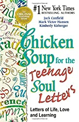Chicken Soup for the Teenage Soul Letters: Letters of Life, Love, and Learning (Chicken Soup for the Soul (Paperback Health Communications))