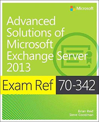 [(Exam Ref 70-342 Advanced Solutions of Microsoft Exchange Server 2013 (MCSE))] [By (author) Brian Reid ] published on (February, 2015)