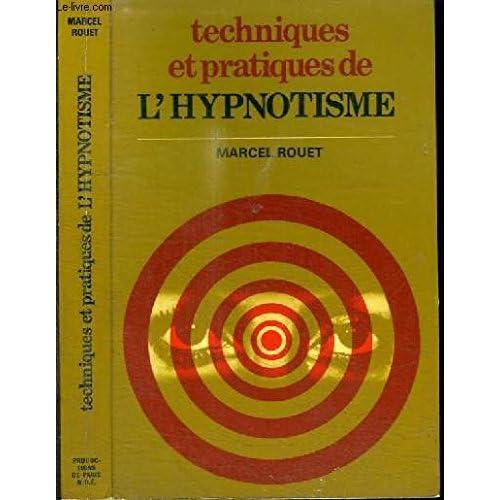 Techniques et pratiques de l'hypnotisme : Le monde mystérieux de l'hypnose