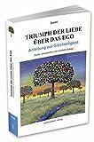 Die besten Bücher über Depression und Ängste - Triumph der Liebe über das Ego: Anleitung zur Bewertungen