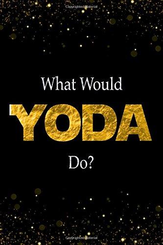 What Would Yoda Do?: Yoda Designer Notebook (Yoda Party Supplies)