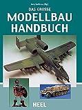 Das grosse Modellbau Handbuch - Tim Smith