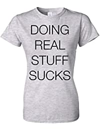 Doing Real Stuff Sucks T Shirt Justin Bieber Dope Swag Womens