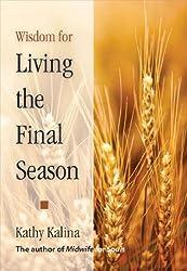Wisdom for Living the Final Season