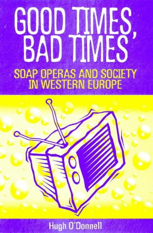 good-times-bad-times-soap-operas-and-society-in-western-europe