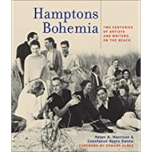 Hamptons Bohemia: Two Centuries of Artists and Writers on the Beach: The Artists and Writers of America's Most Celebrated Creative Community