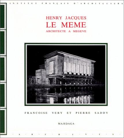 Henry Jacques Le Même architecte à Meg...