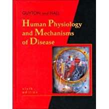 Human Physiology and Mechanisms of Disease (Human Physiology & /Mechanisms of Disease ( Guyton)