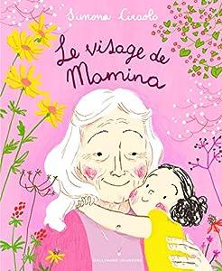 vignette de 'Le visage de Mamina (Simona Ciraolo)'