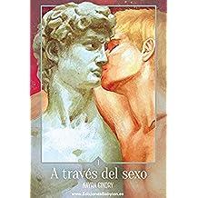A través del sexo. Libro 1
