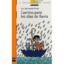 Cuentos para los dias de lluvia / Stories for Rainy Days (El barco de vapor: Serie Naranja / The Steamboat: Orange Series)