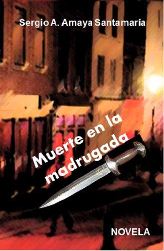 Muerte en la madrugada por Sergio Alfonso Amaya Santamaría