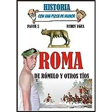 ROMA DE RÓMULO Y OTROS TÍOS (HISTORIA CON UNA PIZCA DE HUMOR nº 5)