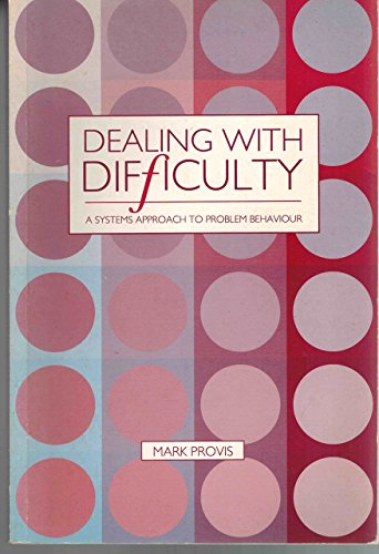 Dealing with Difficulty: Systems Approach to Problem Behaviour by Mark Provis (15-Oct-1992) Paperback