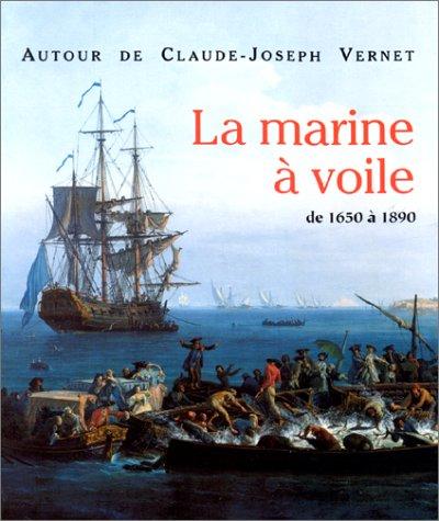 Autour de Claude-Joseph Vernet. La Marine à voile de 1650 à 1890