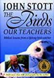 The Birds Our Teachers. Biblical lessons from a lifelong bird-watcher.