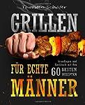 Grillen f�r echte M�nner: Grundlagen...
