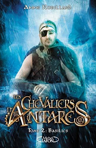 Les Chevaliers d'Antarès - tome 2 Basilics