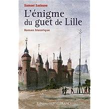 L'ENIGME DU GUET DE LILLE