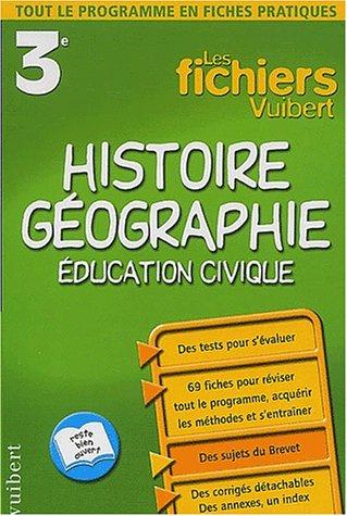 Les Fichiers Vuibert : Histoire-Géographie - Éducation civique, 3e (Fiches)