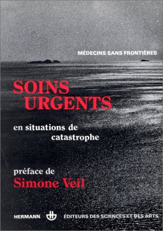 Soins urgents en situations de catastrophe par Médecins sans frontières