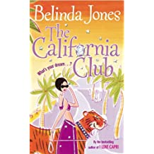 The California Club: Written by Belinda Jones, 2003 Edition, (New Ed) Publisher: Arrow [Paperback]