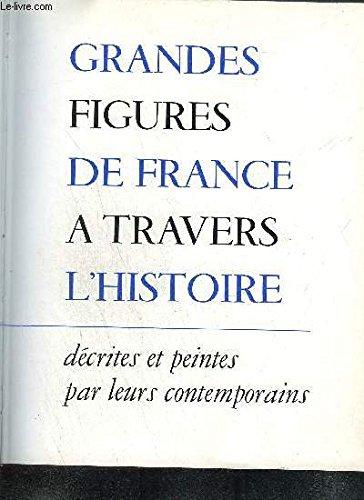 GRANDES FIGURES DE FRANCE A TRAVERS L'HISTOIRE DECRITES ET PEINTES PAR LEURS CONTEMPORAINS - TOME 2 17EME SIECLE + TOME 3 18EME SIECLE - Préface de André Maurois - Portraits présentés par Maurice Serullaz