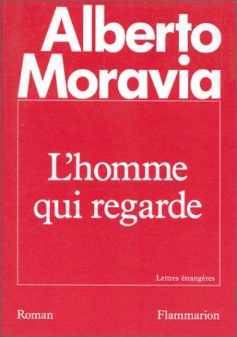 L'Homme qui regarde par Alberto Moravia
