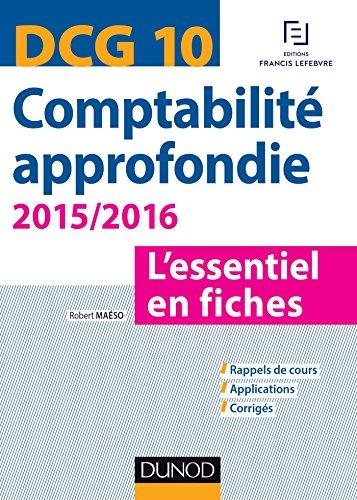 DCG 10 - Comptabilité approfondie 2015/2016 : L'essentiel en fiches (Express DCG)