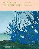 Peintures des lointains - La collection du musée du quai Branly Jacques Chirac
