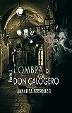 L'ombra di don Calogero: prima parte