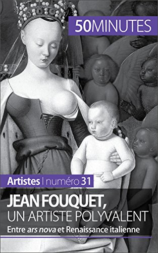 Jean Fouquet, un artiste polyvalent: Entre ars nova et Renaissance italienne (Artistes t. 31) par Caroline Blondeau-Morizot