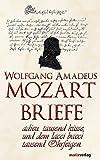 Mozart-Briefe. adieu.tausend küsse, und dem lacci bacci tausend Ohrfeigen