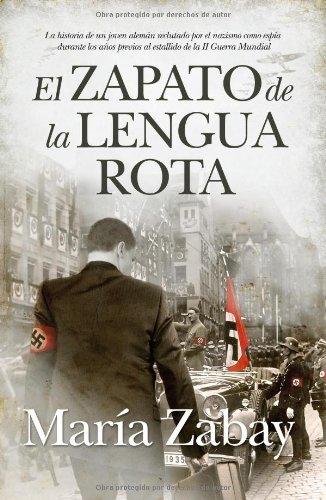 El zapato de la lengua rota (Novela histórica) por María Zabay
