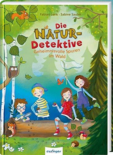 Die Natur-Detektive: Geheimnisvolle Spuren im Wald